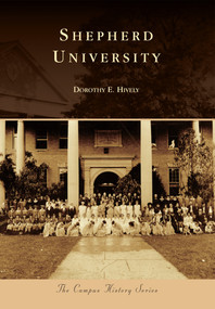 Shepherd University by Dorothy E. Hively, 9780738599137