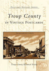 Troup County in Vintage Postcards by Troup County Historical Society, 9780738514581
