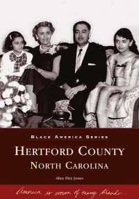 Hertford County, North Carolina by Alice Eley Jones, 9780738514819