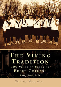 The Viking Tradition: (100 Years of Sports at Berry College) by Susan J. Bandy  Ph. D., 9780738514802