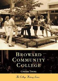 Broward Community College by Cynthia Thuma, 9780738514369