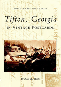 Tifton in Vintage Postcards by William R. Wells, 9780738514482