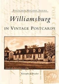 Williamsburg in Vintage Postcards by Kristopher J. Preacher, 9780738514451