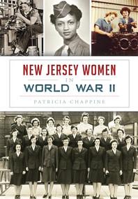 New Jersey Women in World War II by Patricia Chappine, 9781626198210