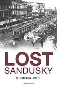 Lost Sandusky by M. Kristina Smith, 9781626195868
