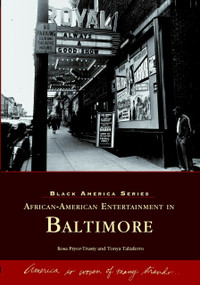 African-American Entertainment in Baltimore by Rosa Pryor-Trusty, Tonya Taliaferro, 9780738515137