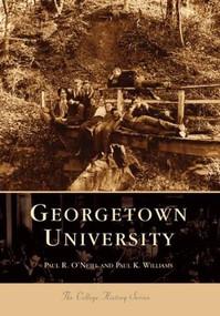 Georgetown University by O'Neill Paul R., Paul K. Williams, 9780738515090