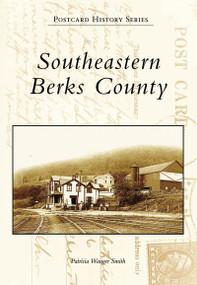 Southeastern Berks County by Patricia Wanger Smith, 9780738549095