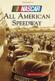 All American Speedway (NASCAR Library Collection) by Bill Poindexter, 9781467130059