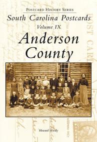 South Carolina Postcards, Volume IX: (Anderson County) by Howard Woody, 9780738515335