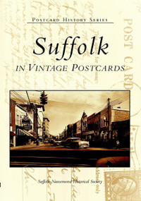 Suffolk in Vintage Postcards by Suffolk-Nansemond Historical Society, 9780738515359