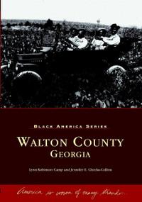 Walton County, Georgia by Lynn Robinson Camp, Jennifer E. Cheeks-Collins, 9780738515281