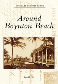 Around Boynton Beach by Janet DeVries, 9780738543284