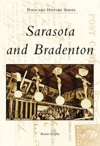 Sarasota and Bradenton by Bonnie Wilpon, 9780738500539