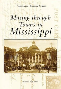 Musing through Towns in Mississippi by Wynelle Deese, 9780738500386