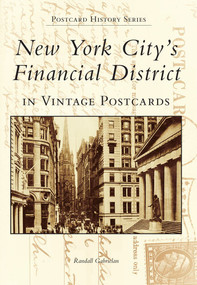 New York City's Financial District in Vintage Postcards by Randall Gabrielan, 9780738500683