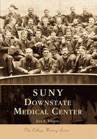 SUNY Downstate Medical Center by Jack E. Termine, 9780738500690