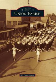 Union Parish by W. Gene Barron, 9780738591674