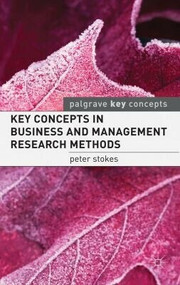 Key Concepts in Business and Management Research Methods by Peter Stokes, 9780230250338