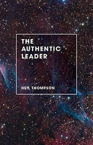 The Authentic Leader by Neil Thompson, 9781137472670