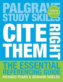 Cite Them Right (The Essential Referencing Guide) - 9781137585042 by Richard Pears, Graham Shields, 9781137585042