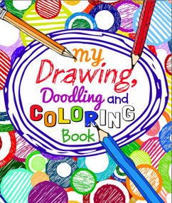 My Drawing, Doodling and Coloring Book, 9781784047962