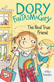 Dory Fantasmagory: The Real True Friend by Abby Hanlon, 9780147510686