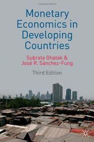 Monetary Economics in Developing Countries by Subrata Ghatak, José Sanchez-Fung, 9780230003347
