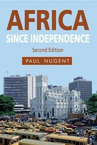 Africa since Independence - 9780230272880 by Paul Nugent, 9780230272880
