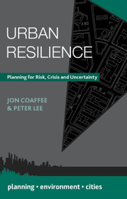 Urban Resilience (Planning for Risk, Crisis and Uncertainty) by Jon Coaffee, Peter Lee, 9781137288820