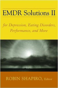 EMDR Solutions II (For Depression, Eating Disorders, Performance, and More) by Robin Shapiro, Celia Grand, 9780393705881