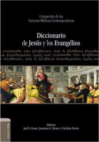 Diccionario de Jesús y los Evangelios by Joel B. Green, Jeannine K. Brown, Nicholas Perrin, 9788482678382