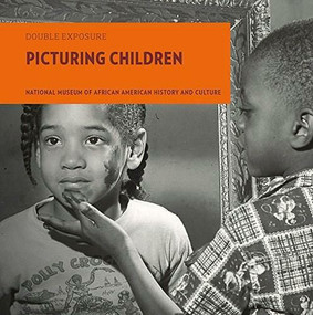 Picturing Children by National Museum of African American History and Culture, Marian Wright Edelman, Ivory Toldson, 9781907804755