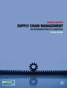 Supply Chain Management (An Introduction to Logistics) by Donald Waters, 9780230200524