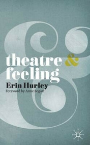 Theatre and Feeling by Erin Hurley, 9780230218468