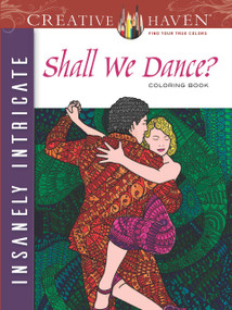 Creative Haven Insanely Intricate Shall We Dance? Coloring Book by Phill Evans, 9780486804613