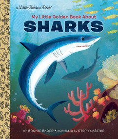 My Little Golden Book About Sharks by Bonnie Bader, Steph Laberis, 9781101930922