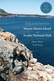 Guide to the Geology of Mount Desert Island and Acadia National Park by Duane Braun, Ruth Braun, Sarah Hall, 9781623170530