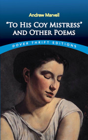 """""""To His Coy Mistress"""" and Other Poems by Andrew Marvell, 9780486295442"""