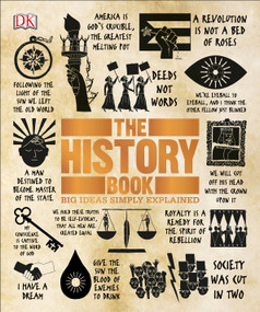 The History Book (Big Ideas Simply Explained) by DK, 9781465445100