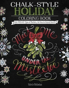 Chalk-Style Holiday Coloring Book (Color with All Types of Markers, Gel Pens & Colored Pencils) by Valerie McKeehan, 9781497201644