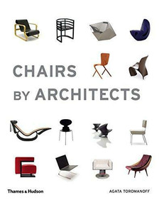 Chairs by Architects by Agata Toromanoff, 9780500292501