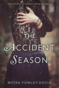 The Accident Season by Moïra Fowley-Doyle, 9780147517326
