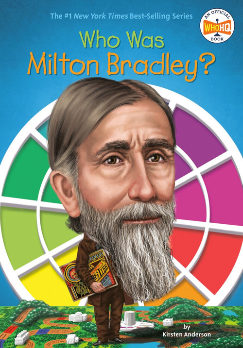 Who Was Milton Bradley? - 9780448488479 by Kirsten Anderson, Who HQ, Tim Foley, 9780448488479