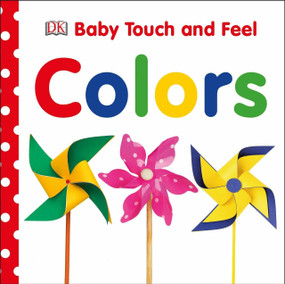 Baby Touch and Feel: Colors by DK, 9781465454706
