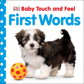 Baby Touch and Feel: First Words by DK, 9781465454713