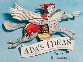 Ada's Ideas (The Story of Ada Lovelace, the World's First Computer Programmer) by Fiona Robinson, 9781419718724