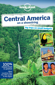 Lonely Planet Central America on a shoestring by Lonely Planet, Carolyn McCarthy, Greg Benchwick, Joshua Samuel Brown, John Hecht, Tom Spurling, Iain Stewart, Lucas Vidgen, Mara Vorhees, 9781742200101