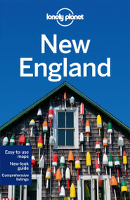 Lonely Planet New England by Lonely Planet, Mara Vorhees, Gregor Clark, Ned Friary, Paula Hardy, Caroline Sieg, 9781742203003
