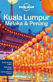 Lonely Planet Kuala Lumpur, Melaka & Penang by Lonely Planet, Simon Richmond, 9781742204246